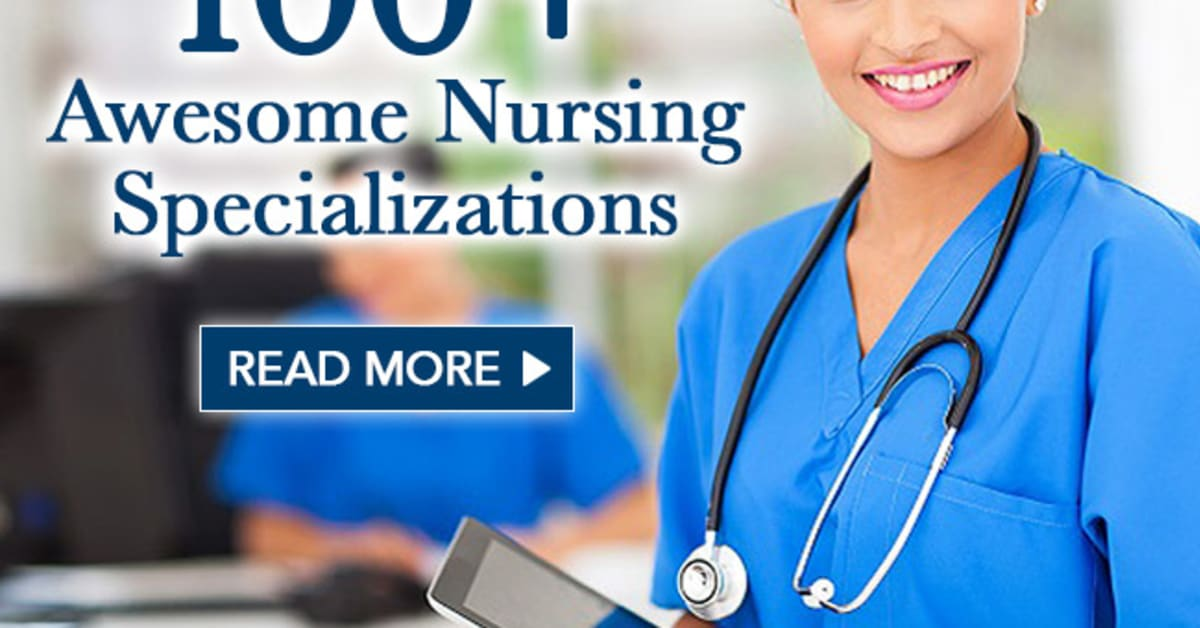 100 Awesome Nursing Specializations Nursejournal Org